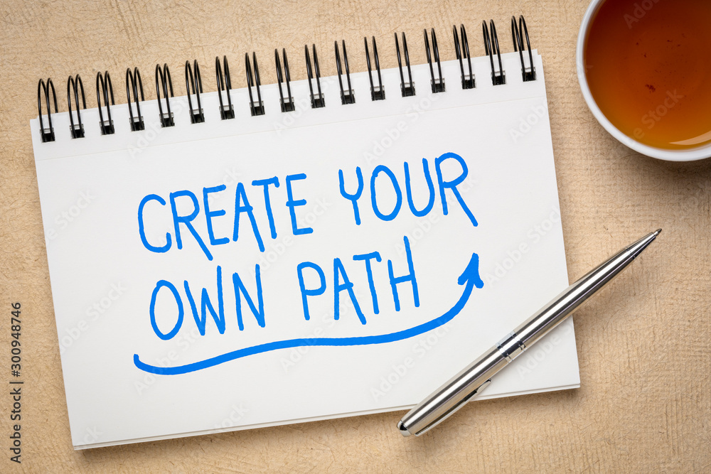 Fototapety, obrazy: create your own path inspirational quote