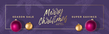 Christmas Sale Abstract Vector Greeting Or Holiday Card Background. Banner Size. Classy Colors With Gold Gradient And Typography. Realistic Purple Toy Balls And Sketch Pine Twigs.