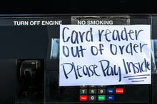 Frustration At The Gas Station - Handmade Sign Taped On Gasoline Pump - Card Reader Out Of Order Please Pay Inside