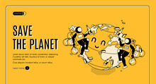 Save The Planet Isometric Landing Page. Astronauts Volunteers Care Of Globe Cleaning Garbage And Planting Trees. Ecological Protection Earth Day Celebration 3d Vector Web Banner Template, Line Art