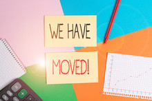 Text Sign Showing We Have Moved. Business Photo Showcasing To Go From One Residence Or Location To Another Relocate Office Appliance Colorful Square Desk Study Supplies Empty Paper Sticker