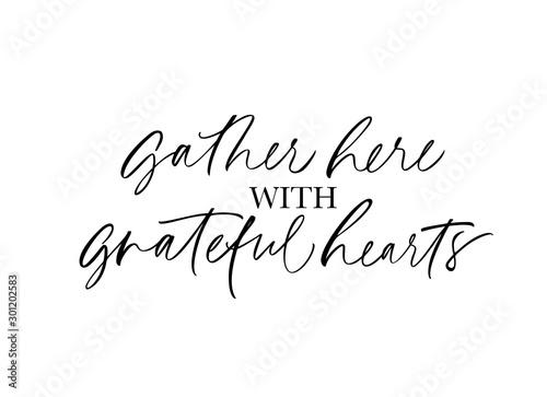 Fototapeta  Gather here with grateful heart handwritten lettering
