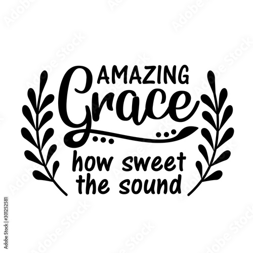 Amazing Grace how sweet the sound quotes Bible verses Wallpaper Mural