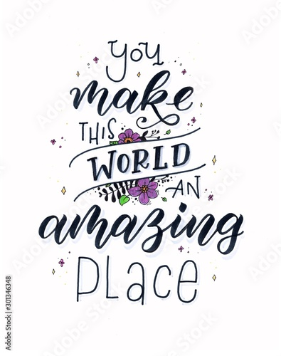 Photo You make this world an amazing place - Handlettering