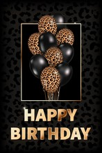 Vector Vertical Greeting Card Happy Birthday With 3d Realistic Black And Leopard Print Fashion Balloons. Birthday Celebration Poster, Party Invitation, Social Media. Golden Text On Dark Leopard Print.