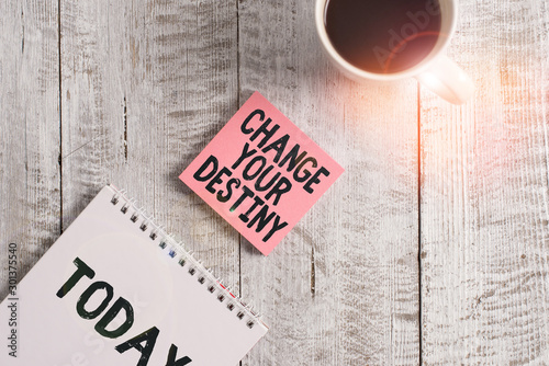 Word writing text Change Your Destiny Wallpaper Mural