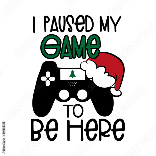 Photo  I paused my game to be here - funny text with controller, and Santa's cap