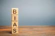 Leinwandbild Motiv Wooden blocks with the word Bias. Prejudice. Personal opinions. Preconception