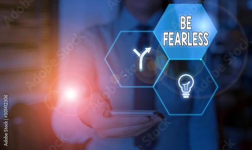 Fotografia, Obraz Word writing text Be Fearless