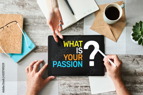 Photo  What is your passion question on device screen, motivation and personal development concept