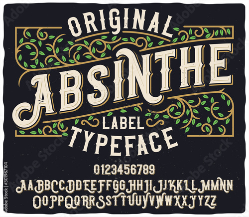 Vintage labe typeface named Original Absinthe. Unique and strong font for any label, logo, poster etc.
