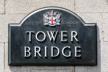 Tower Bridge Sign, London
