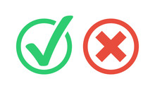 Tick And Cross Signs. Green Checkmark OK And Red X Icons. Flat Color Style. Symbols YES And NO Button For Vote, Decision, Web. EPS 10