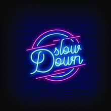 Slow Down Neon Signs Style Text Vector