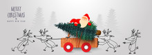 Cute Santa Claus Carrying Xmas Tree On Wooden Pickup Truck Pushing By Cartoon Reindeer On The Occasion Of Merry Christmas & Happy New Year Celebration.
