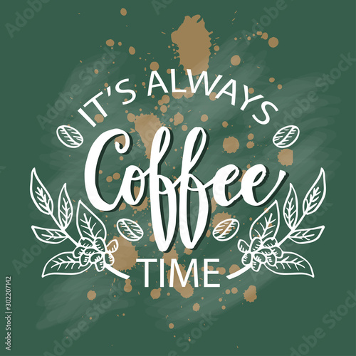 Cuadros en Lienzo It's always coffee time. Motivational quote.