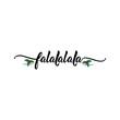 Falalalala. Lettering. calligraphy vector illustration. Ink illustration.