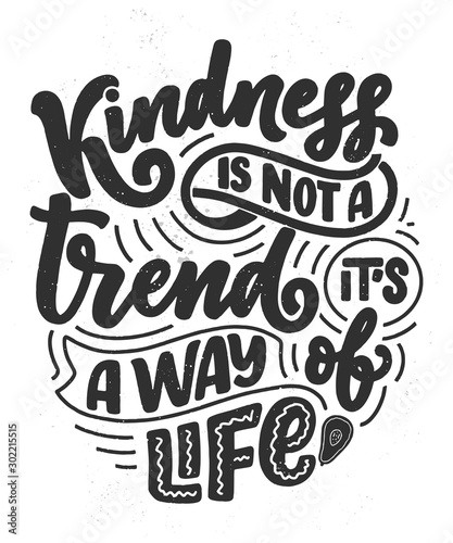 Vector card with hand drawn unique typography design element for greeting cards, decoration, prints and posters. Handwritten lettering quote about kindness