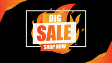 Big Sale Fire Burn Template Concept On Black Background With Frame.End Of Season Special Offer Banner Shop Now. Vector Illustration.