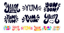 Big Set Of Yum Yum Black And White, Colorful Text. Only One Single Word. Printable Graphic Tee. Design Doodle For Print. Cartoon Hand Drawn Calligraphy Style. Vector Isolated On White Background.