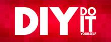 DIY - Do It Yourself Acronym, ...