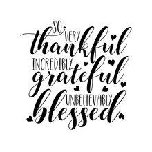 So Very Thankful Incredibly Gr...