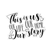 This Is Us Our Life Our Home O...