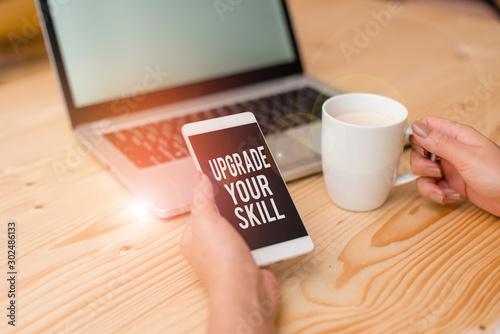 Valokuvatapetti Writing note showing Upgrade Your Skill