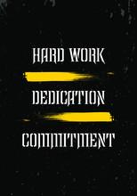 Hard Work, Dedication, Commitment Quotes Tshirt Apparel Design. Modern Typography Vector Illustration