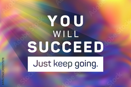 Montage in der Fensternische Positive Typography You will succeed just keep going poster.