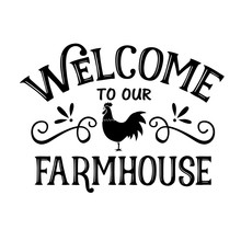 Welcome To Our Farmhouse Vecto...