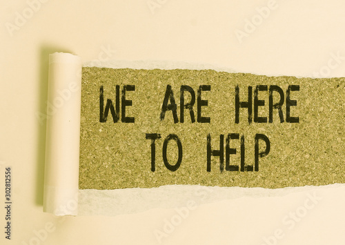 Fototapeta  Conceptual hand writing showing We Are Here To Help