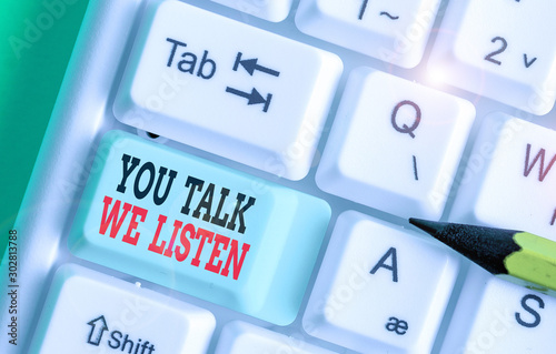 Word writing text You Talk We Listen Fototapet