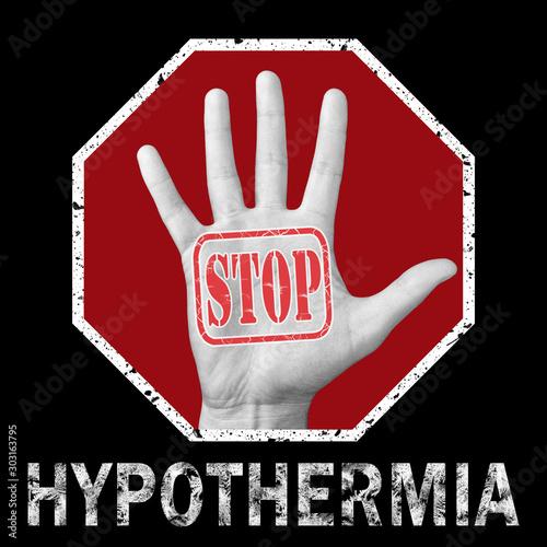 Fényképezés Open hand with the text stop hypothermia.