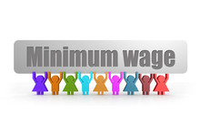 Minimum Wage Word On A Banner Hold By Group Of Puppets
