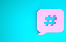 Pink Hashtag Speech Bubble Icon Isolated On Blue Background. Concept Of Number Sign, Social Media Marketing, Micro Blogging. Minimalism Concept. 3d Illustration 3D Render