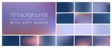 16 Backgrounds With Soft Bokeh And Smooth Blurry Colors. Ideal Background Templates For Using As Backdrop In Stationery, Social Media Posts, Emails, Presentations With Professional Business Look&feel.