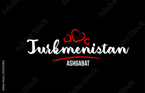 Photo Turkmenistan country on black background with red love heart and its capital Ash
