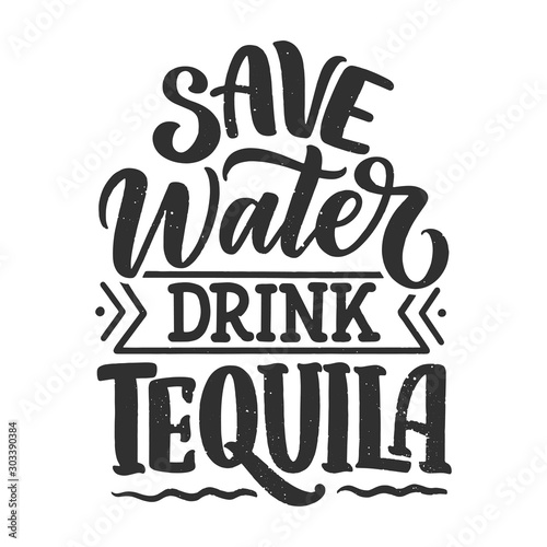 Photo Lettering poster with quote about tequila in vintage style
