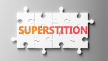 Superstition Complex Like A Puzzle - Pictured As Word Superstition On A Puzzle Pieces To Show That Superstition Can Be Difficult And Needs Cooperating Pieces That Fit Together, 3d Illustration