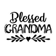 Blessed Grandma Vector Saying. Thanksgiving Shirt Design. Holidays Decor. Mothers Day File. Isolated On Transparent Background.