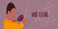 Wine Tasting. A Well Dressed Man With A Big Nose Smells The Wine. Professional Sommelier In A Yellow Jacket And A Orange Bow Tie Sips The Red Wine. Wine Expert Enjoys The Glass Of Wine.- Vector