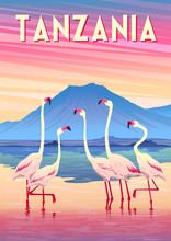 Travel Poster Of Tanzania With Flamingoes In The Lake In The First Plan And Mountains In The Background.