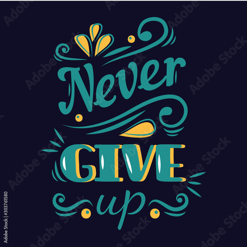 Fotografía  Never give up : 100% vector best for t shirt, pillow,mug, sticker and other Printing media