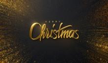 Holiday Christmas Lettering. Vector 3d Illustration Of Realistic Golden Sign On Bursting Glitter Background. Calligraphic Banner Design. Winter Festive Event. Merry Christmas.