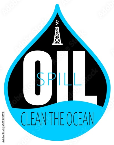 Oil spill save the ocean design #303965572