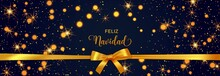 Feliz Navidad Merry Christmas Spanish Text Banner With Golden Decoration. Festive Bokeh Lights And Confetti Background.