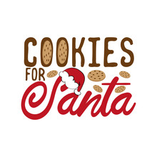 Cookies For Santa- Happy Christmas Text, With Cookies. Good For Greeting Card And  T-shirt Print, Flyer, Poster Design, Mug.