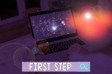 Text Sign Showing First Step. Business Photo Text The First Of A Series Of Actions Act Of Starting Something