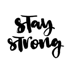 Stay Strong. Hand Drawn Greeti...